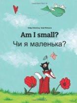 Am I small? (Ukrainian-English)