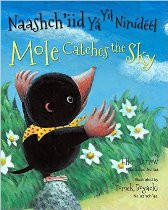 Mole Catches the Sky (Navajo-English)