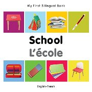 My First Bilingual Book - School (French-English)