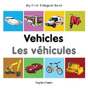 My First Bilingual Book - Vehicles (French-English)