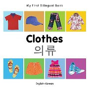 My First Bilingual Book - Clothes (Korean-English)