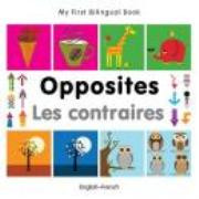 My First Bilingual Book - Opposites (French-English)