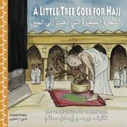 A Little Tree Goes for Hajj (Arabic-English)