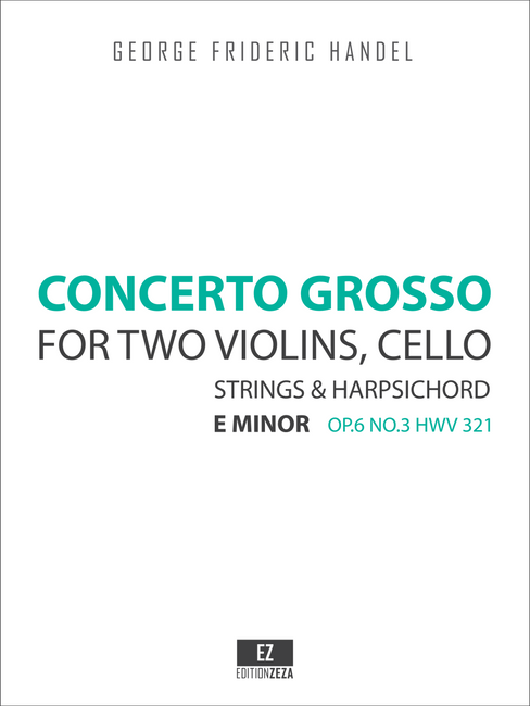 Handel, G.F. - Concerto Grosso Op.6 No.3 HWV 321 in E minor for Two Violins, Cello, Strings and Harpsichord