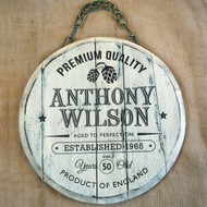 Wooden Engraved Barrel End Signs - a distressed wooden gift sign (ideal for special birthdays)