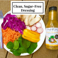 Simple Girl's Sweet Mustard sugar-free dressing is a clean, oil-free and has no MSG. Perfect dressing for almost all diets like Nutrimost, Shape Reclaimed, Weight Watchers, HCG, and more!
