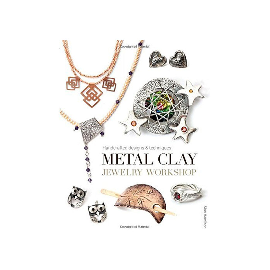 Metal Clay Jewelry Workshop Book