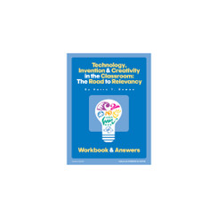 Technology, Invention and Creativity in the Classroom Workbook