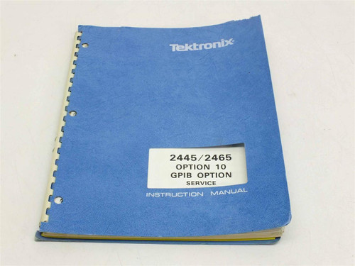 Tektronix 2445 / 2465 Opt 10 Service  Instruction manual