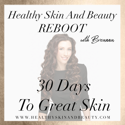 {30 Days To Great Skin} Healthy Skin & Beauty REBOOT