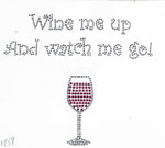 "Rhinestud Applique - ""Wine Me Up and Watch Me Go"""