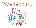 "Rhinestud Applique - ""Its all about Me Me Me Me"""