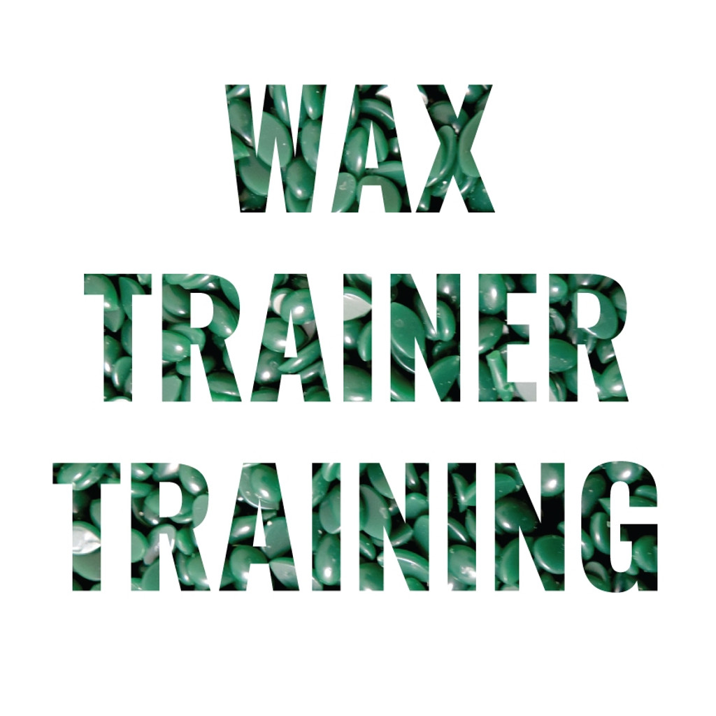 Wax Trainer Training - Call for Upcoming Dates