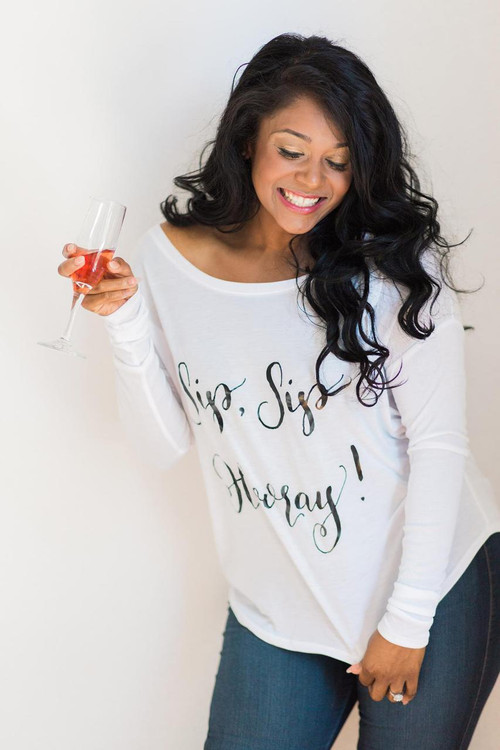 Sip Sip Hooray Long Sleeve Tee Shirt