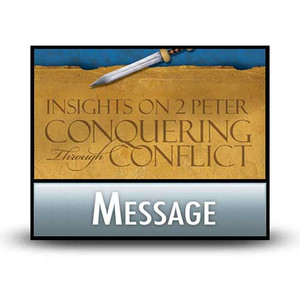 Insights on 2 Peter: Conquering Through Conflict  02  To Be Useful and Fruitful, Here's How.  MP3
