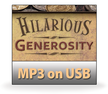 Hilarious Generosity.   5 MP3 on USB Series