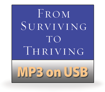 Surviving to Thriving: Marriage & Parenting Set.   20 MP3 on USB Series