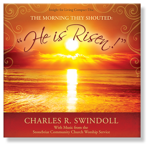 "Easter Message 2013: The Morning They Shouted: ""He Is Risen!""  1 CD"