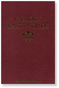 Famous Last Words: Living with the End in Mind.  Paperback Book