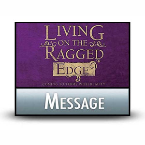 Living on the Ragged Edge:  22 Enjoying Life Now, Not Later.  MP3 Download