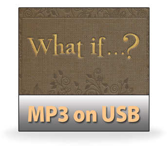 What If ...?  12 MP3 on USB Series