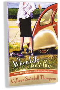 When Life Isn't Fair: What They Didn't Tell Us in Sunday School.  Paperback Book