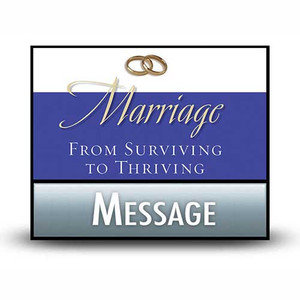 Marriage: From Surviving to Thriving.  07 Danger Signs of Marital Erosion.  MP3 Download