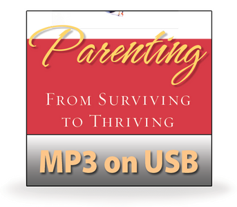 Parenting: From Surviving to Thriving.   12 MP3 on USB Series