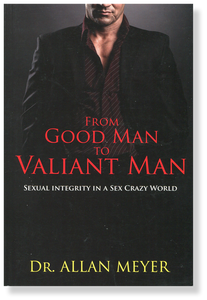 From Good Man to Valiant Man.  Paperback Book