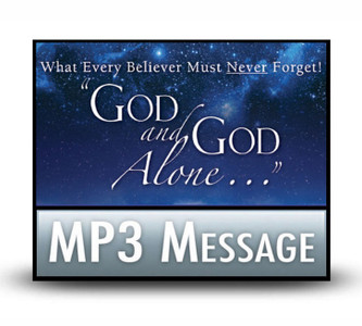"What Every Believer Must Never Forget! ""God and God Alone ...""  1 MP3 Download"