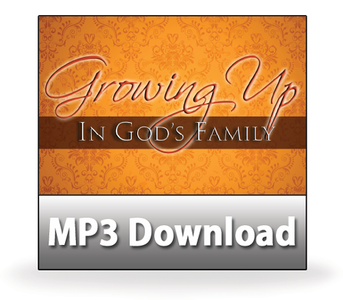 Growing Up In God's Family:  15  A Song for Adults to Sing.  MP3 Download