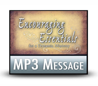 Encouraging Essentials for a Dynamic Ministry.  1 MP3 Download