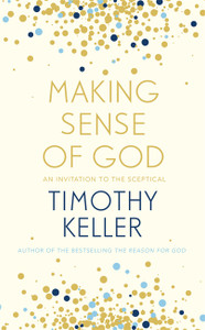 Making Sense of God. An Invitation to the Sceptical. Paperback Book