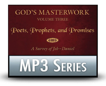 God's Masterwork, Vol 3: Poets, Prophets, and Promises - A Survey of Job - Daniel.  11 MP3 Series Download