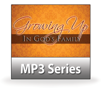 Growing Up In God's Family.  16 MP3 Series Download