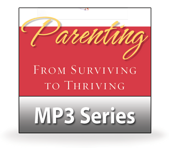 Parenting: From Surviving to Thriving.   12 MP3 Series Download