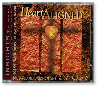 Heart Aligned: Songs of Praise. Living Applications from Chuck Swindoll