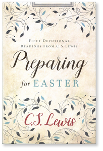 Preparing for Easter. Fifty Devotional Readings from C. S. Lewis.  Hardback Book