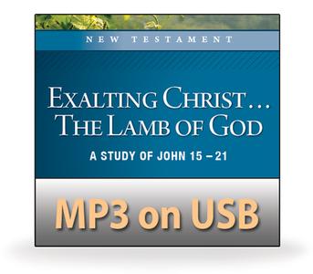 Exalting Christ ... The Lamb of God.  16 MP3 on USB Series
