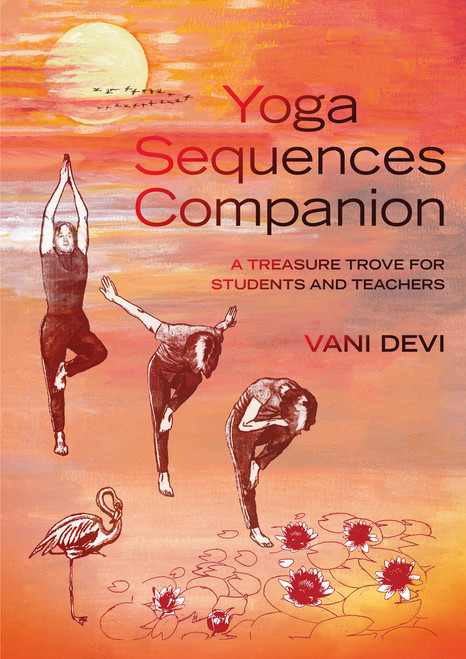 Yoga Sequences Companion: A treasure trove for students and teachers