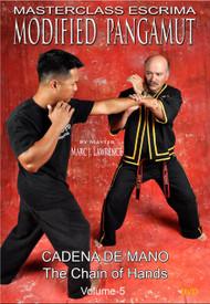 MASTERCLASS ESCRIMA MODIFIED PANGAMUT (DVD Vol-5) Cadena De Mano The Chain of Hands By Master Marc J. Lawrence