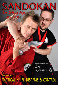 SANDOKAN (Vol-2) The Cutting Edge Martial Art TACTICAL KNIFE DISARMS & CONTROL by Grandmaster Les Kiersnowski