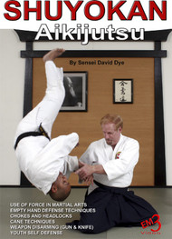 MASTERCLASS SERIES SHUYOKAN Aikijutsu Empty Hand Self Defense by Sensei David Dye
