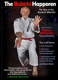 "Vol-5 The Bubishi Happoren ""The Way of The Ancient Warrior"" Featuring Patrick McCarthy Hanshi"