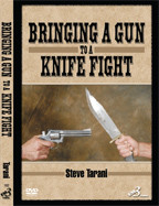 BRINGING A GUN TO A KNIFE FIGHT By Steve Tarani