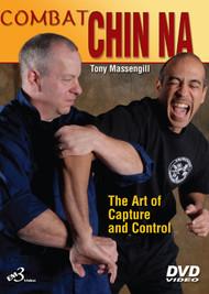 COMBAT CHIN NA  The Art of Capture and Control  By Master Tony Massengill