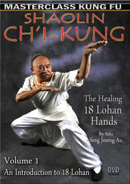 Ch'i Kung (The Healing 18 Lohan Hands) By Sifu Seng Jeorng Au