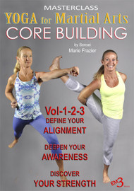 YOGA for MARTIAL ARTS (3 dvd Set) CORE BUILDING by Sensei Marie Frazier