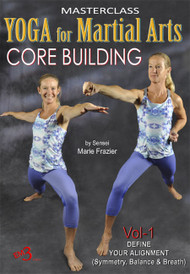 YOGA for MARTIAL ARTS (Vol-1) CORE BUILDING by Sensei Marie Frazier