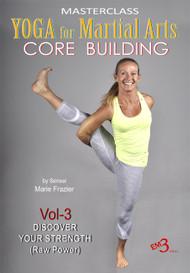 YOGA for MARTIAL ARTS (Vol-3) CORE BUILDING by Sensei Marie Frazier